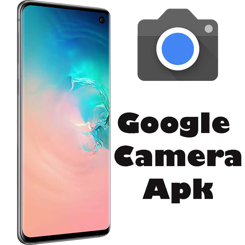 Galaxy S10, S10+ And S10e Google Camera Apk