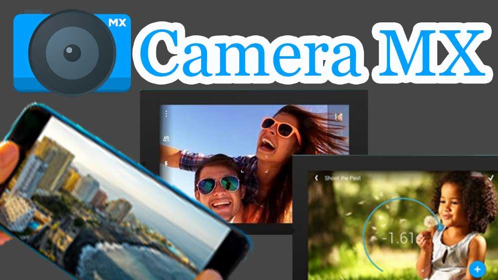 Camera mx, google camera,